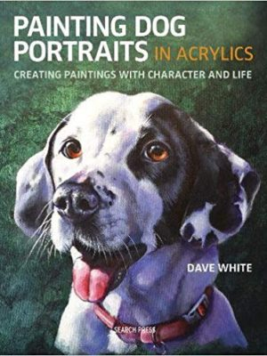 Painting Dog Portraits in Acrylics Paperback – 1 Nov 2018